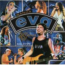 Cd Banda Eva - 25 Anos Ao Vivo