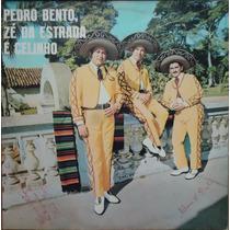 Lp (322) Vários - Pedro Bento, Zé Da Estrada & Celinho