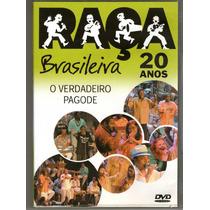 Dvd Raça Brasileira - O Verdadeiro Pagode 20 Anos - Novo***