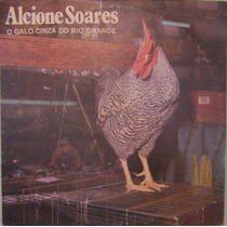 Alcione Soares - O Galo Cinza Do Rio Grande - 1992