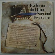 Lp - Evolução Do Hino Nacional Brasileiro -banda Do Reg Nav