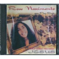 Cd Rose Nascimento - Cinco Letras Preciosas Jesus [bônus Pb]