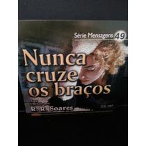 Cd: Soares, R R - Mensagens 49 - Nunca Cruze Os Braços
