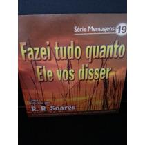 Cd: Soares, R R - Mensagens 19 - Fazei Tudo Quando Ele Vos..