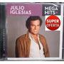 Cd Julio Iglesias / Mega Hits - Lacrado De Fábrica