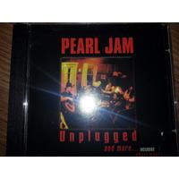 Pearl Jam - Unplugged And More...- Raro Novo