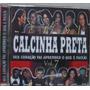Cd : Calcinha Preta Vol 7