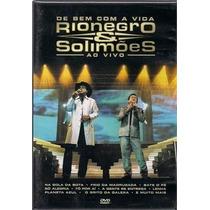 Dvd - Rionegro E Solimões - De Bem Com A Vida