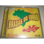 Cd Brasas Do Forró-é Brasil Vol.13(novo/lacrado)
