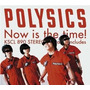 Cd Polysics Now Is The Time! - Usa