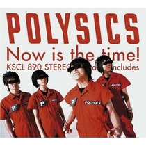 Cd Polysics Now Is The Time! - Usa