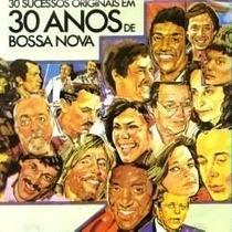 Cd 30 Sucessos Originais Em 30 Anos De Bossa Nova