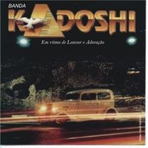 Banda Kadoshi - Em Ritmo De Louvor E Adoração