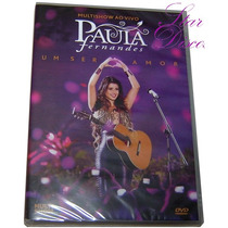 Paula Fernandes - Um Ser Amor - Dvd Original Novo E Lacrado