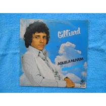Lp Compacto Gilliard P/ 1980- Aquela Nuvem