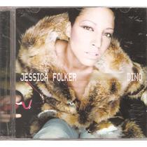 Cd Jessica Folker - Dino ( Cantora Suecia Pop Soul R&b)