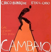 Cd Chico Buarque E Edu Lobo -cambaio- Gal Costa, Zizi Possi