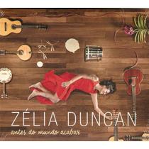 Cd - Zélia Duncan - Antes Do Mundo Acabar - Digypack Lacrado