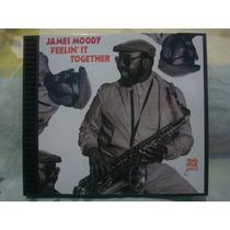 James Moody - Feelin´ It Together - Cd Importado