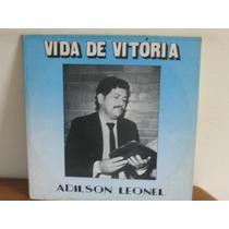 Lp Adilson Leonel Vida De Vitória Musica Gospel Exx