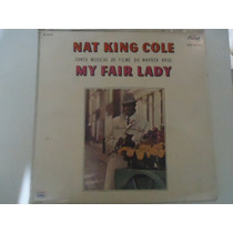 Disco Vinil Lp Nat King Cole Mi Fair Lady Lindoooooooooooooo