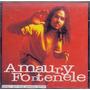 Cd Amaury Fontenele - Coisas Que Você Precisa Ouvir - Novo**
