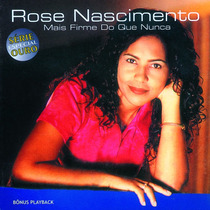 Cd Rose Nascimento Mais Firme Do Que Nunca C/ Play Back Novo