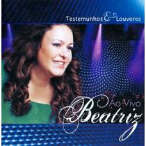 Cd Beatriz - Testemunho E Louvores (2010) * Lacrado Raridade