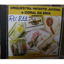 Cd Orquestra Infanto Juvenil E Coral Da Emia Frete Gratis