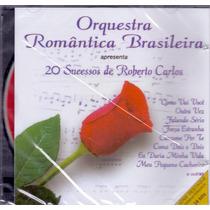 Cd Orquestra Romântica Brasileira - 20 Sucessos - Novo***