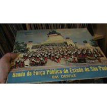 Lp - Banda Da Força Pública Sp Em Desfile - Orig Excel