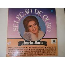 Lp Angela Maria - Seleção De Ouro