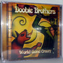 Cd + Dvd Doobie Brothers - World Gone Crazy