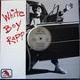 White Boy Rapp 12 Single White Boy Rapp