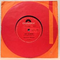 Compacto Vinil Evaldo Braga - Só Quero - 1971 - Polydor