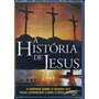 Dvd A História De Jesus   Documentário Bíblico