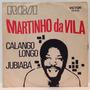 Compacto Vinil Martinho Da Vila - Calango Longo - Jubiabá -