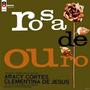 Lp Aracy Cortes Clementina De Jesus - Rosa De Ouro