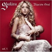 Cd Shakira - Fijacion Oral Vol.1