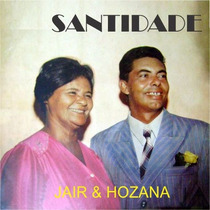 Jair E Hozana - Cd Santidade
