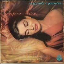 Lp (1000) 10 Pol. - Tango, Amor E Penumbra