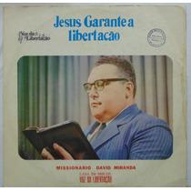 Lp Missionário David Miranda - Jesus Garante A Libertação -