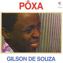 Cd Gilson De Souza - Pôxa (1975) Edição Remaster Com 4 Bônus