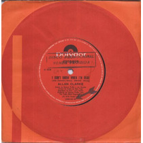 Allan Clarke Compacto Vinil I Don´t Know When I´m Beat 1978