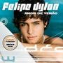 Cd Felipe Dilon - Amor De Verãonovo Lacrado