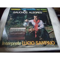 Lp - Lucio Sampaio-gauchos Alegres (b1)