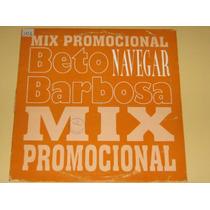 Beto Barbosa - Single - Navegar - 1995 - Lp Vinil
