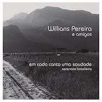 Cd Willians Pereira E Amigos - Em Cada Canto Uma Saudade