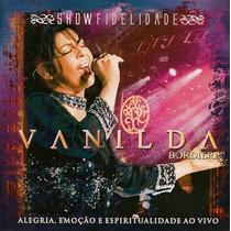 Cd Vanilda Bordieri - Show Fidelidade * Lacrado * Raridade