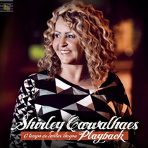 Playback Shirley Carvalhaes - O Tempo De Cantar Chegou.